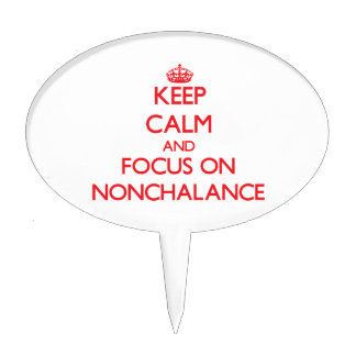 Keep Calm and focus on Nonchalance Cake Toppers