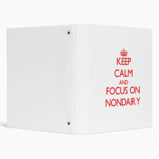 Keep Calm and focus on Nondairy 3 Ring Binder