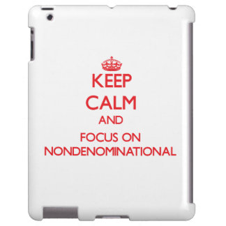 Keep Calm and focus on Nondenominational
