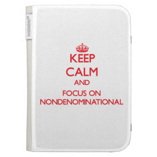 Keep Calm and focus on Nondenominational Cases For The Kindle