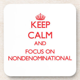 Keep Calm and focus on Nondenominational Drink Coaster