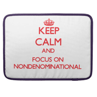 Keep Calm and focus on Nondenominational MacBook Pro Sleeve