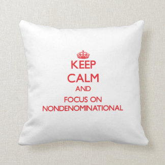 Keep Calm and focus on Nondenominational Pillows