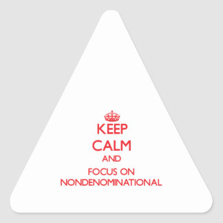 Keep Calm and focus on Nondenominational Triangle Stickers