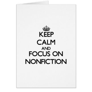 Keep Calm and focus on Nonfiction Greeting Cards