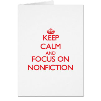 Keep Calm and focus on Nonfiction Greeting Card