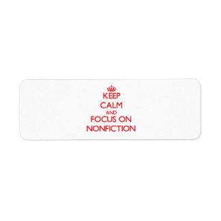Keep Calm and focus on Nonfiction Custom Return Address Labels