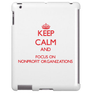 Keep Calm and focus on Nonprofit Organizations
