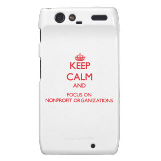 Keep Calm and focus on Nonprofit Organizations Droid RAZR Covers