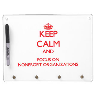Keep Calm and focus on Nonprofit Organizations Dry Erase Board