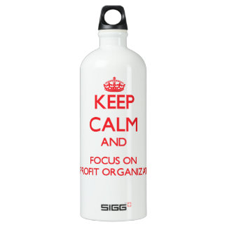 Keep Calm and focus on Nonprofit Organizations SIGG Traveler 1.0L Water Bottle