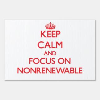 Keep Calm and focus on Nonrenewable Sign