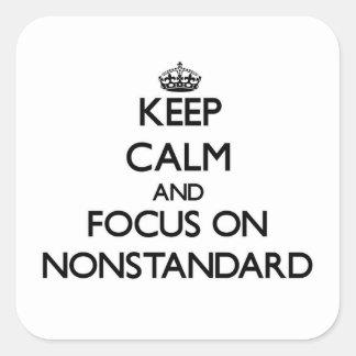 Keep Calm and focus on Nonstandard Sticker