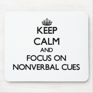 Keep Calm and focus on Nonverbal Cues Mouse Pad