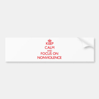 Keep Calm and focus on Nonviolence Bumper Sticker