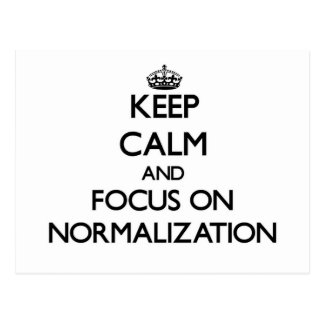 Keep Calm and focus on Normalization Postcards
