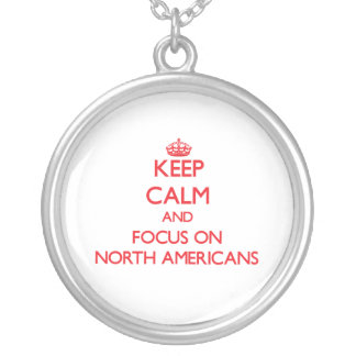 Keep Calm and focus on North Americans Jewelry