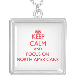Keep Calm and focus on North Americans Custom Jewelry