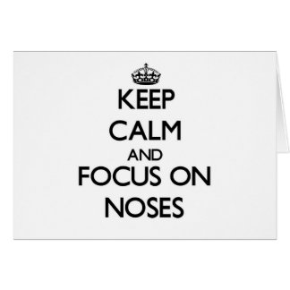 Keep Calm and focus on Noses Card