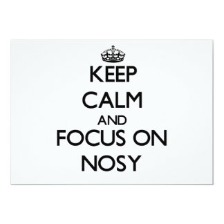 Keep Calm and focus on Nosy 5x7 Paper Invitation Card