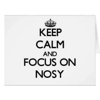Keep Calm and focus on Nosy Large Greeting Card