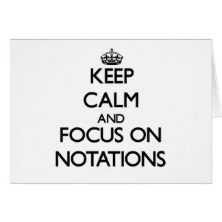 Keep Calm and focus on Notations Stationery Note Card