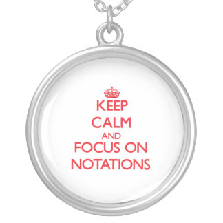 Keep Calm and focus on Notations Pendant