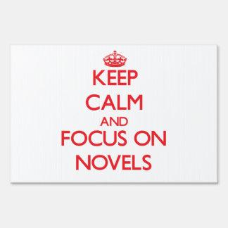 Keep Calm and focus on Novels Yard Sign