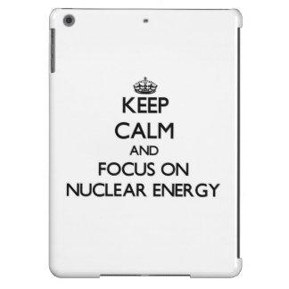 Keep Calm and focus on Nuclear Energy iPad Air Cover