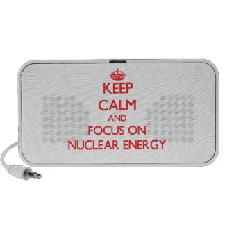 Keep Calm and focus on Nuclear Energy Travel Speaker