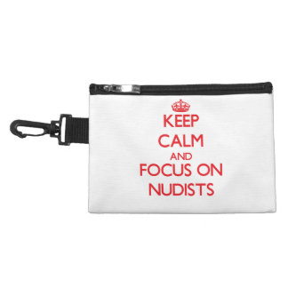 Keep Calm and focus on Nudists Accessory Bags