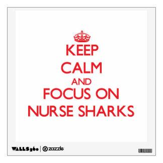 Keep Calm and focus on Nurse Sharks Wall Skin