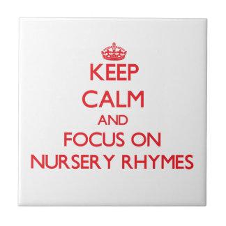 Keep Calm and focus on Nursery Rhymes Ceramic Tile