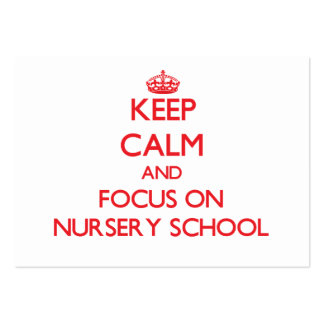 Keep Calm and focus on Nursery School Business Card Template