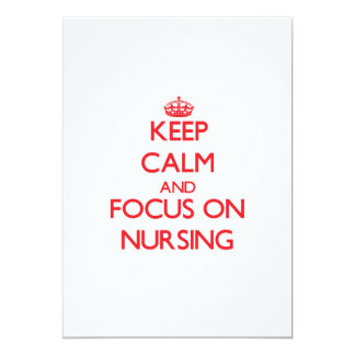 Keep Calm and focus on Nursing 5x7 Paper Invitation Card