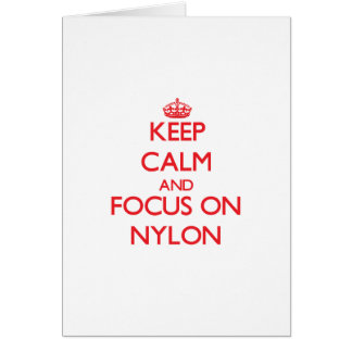 Keep Calm and focus on Nylon Greeting Card