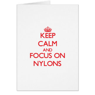 Keep Calm and focus on Nylons Card