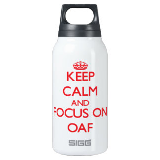 Keep Calm and focus on Oaf 10 Oz Insulated SIGG Thermos Water Bottle