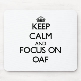 Keep Calm and focus on Oaf Mouse Pad