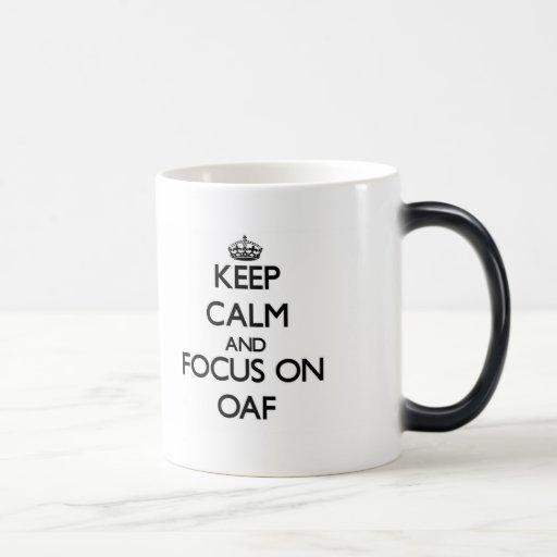 Keep Calm and focus on Oaf Mug