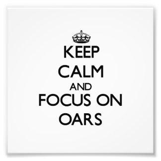 Keep Calm and focus on Oars Art Photo