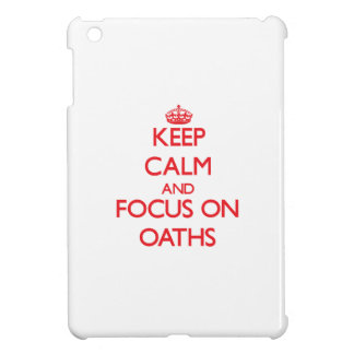 Keep Calm and focus on Oaths Cover For The iPad Mini