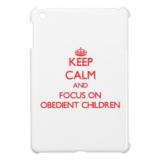 Keep Calm and focus on Obedient Children iPad Mini Case