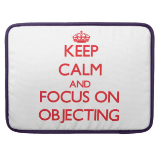Keep Calm and focus on Objecting Sleeves For MacBooks
