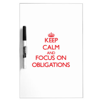Keep Calm and focus on Obligations Dry-Erase Whiteboard
