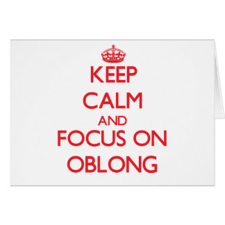 Keep Calm and focus on Oblong Greeting Card
