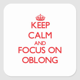 Keep Calm and focus on Oblong Square Sticker