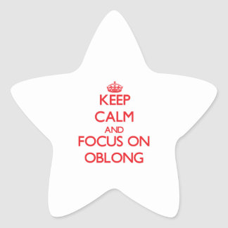 Keep Calm and focus on Oblong Star Sticker