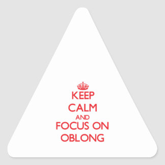 Keep Calm and focus on Oblong Triangle Sticker