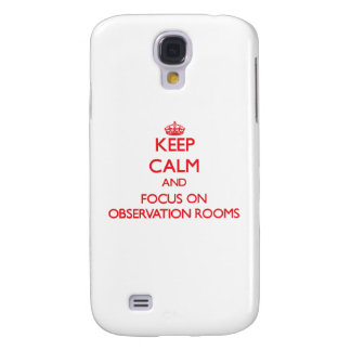 Keep Calm and focus on Observation Rooms Galaxy S4 Cover